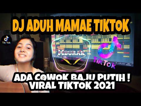 dj-aduh-mamae-ada-cowok-baju-putih-slow-remix-viral-tiktok-terbaru-2021-|-full-bass
