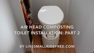 "Real Diy Rv ""air Head Composting Toilet"" Installation: Part 2"