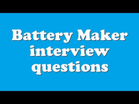 Battery Maker interview questions