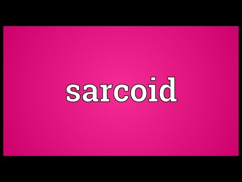 Sarcoid Meaning