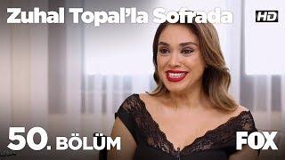 Zuhal Topal'la Sofrada 50. Bölüm