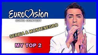 Serbia & Montenegro in Eurovision - My Top 2 [2004 - 2005]