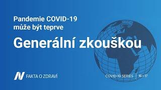 Pandemie COVID-19 může být teprve generální zkouškou