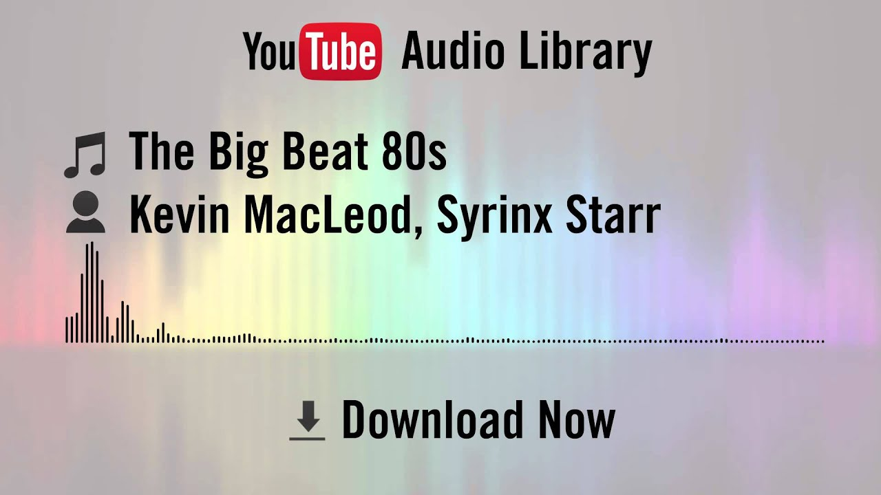 Music youtube free 80 - The Big Beat 80s Kevin Macleod Syrinx Starr Youtube Royalty Free Music Download