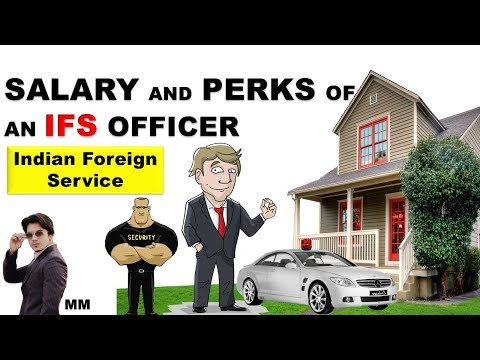 Salary and Perks of an IFS officer | Indian Foreign Service | Mayur Mogre