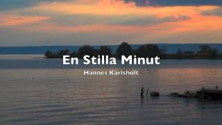 Hannes Karlsholt - En Stilla Minut
