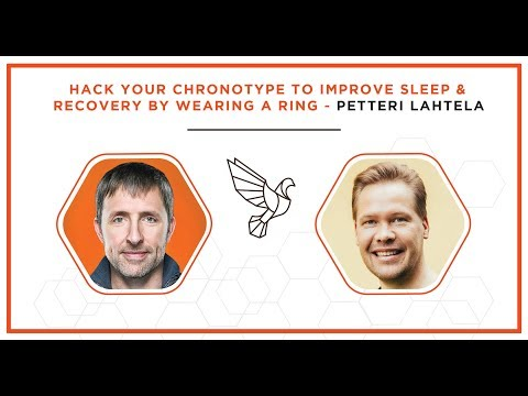 Hack Your Chronotype To Improve Sleep & Recovery By Wearing a Ring - Petteri Lahtela