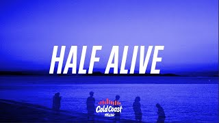 Blackbear - Half Alive (Lyrics)