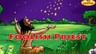 Foolish Priest || English Moral Story For Kids