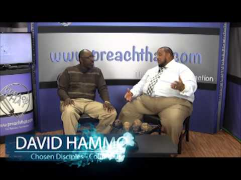 David Hammond and Chosen Disciples on Preachthat