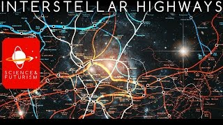 Interstellar Highways