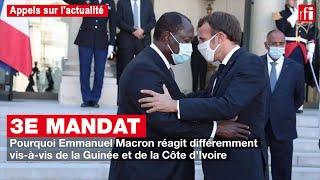 3e mandat : pourquoi Macron réagit différemment pour la #Guinée & la #CôtedIvoire ?