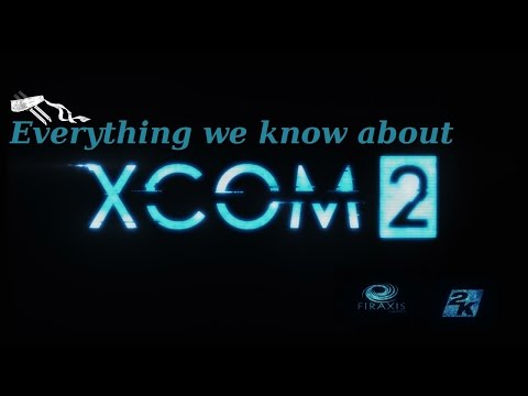 XCOM 2: Everything we know about the new XCom game [SneakyDexter] |