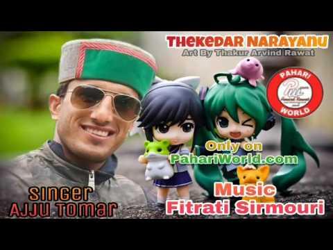 Thekedar Narayanu | Singer - Ajju Tomar | Music - Fitrati Sirmouri | Jaunsari Himachali Videos 2017