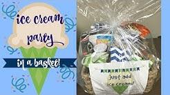 Ice Cream Party In A Basket! | Fun Gift Basket Idea