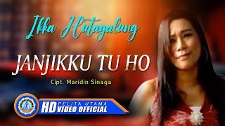 Ikka Hutagalung - JANJIKKU TU HO (Official Music Video)