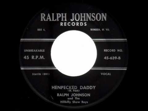 Ralph Johnson and The Hillbilly Show Boys  Henpecked Daddy RALPH JOHNSON  639