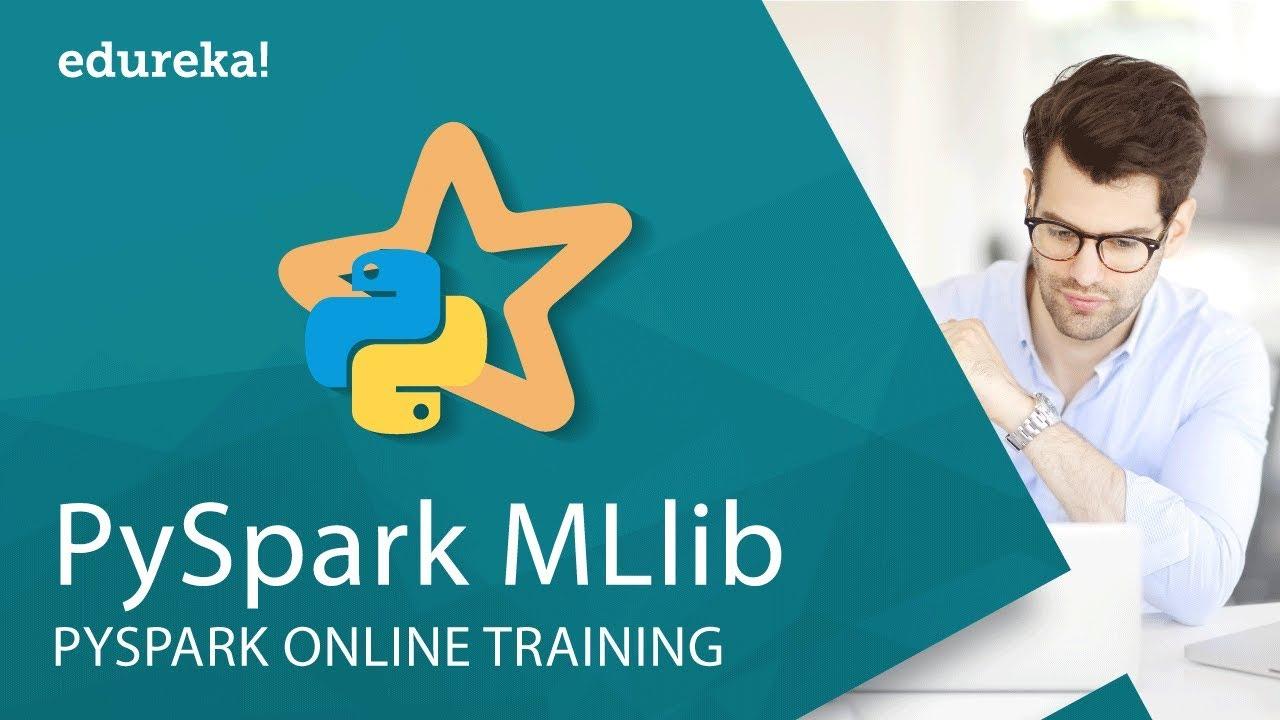 PySpark MLlib Tutorial | Machine Learning with PySpark | Edureka