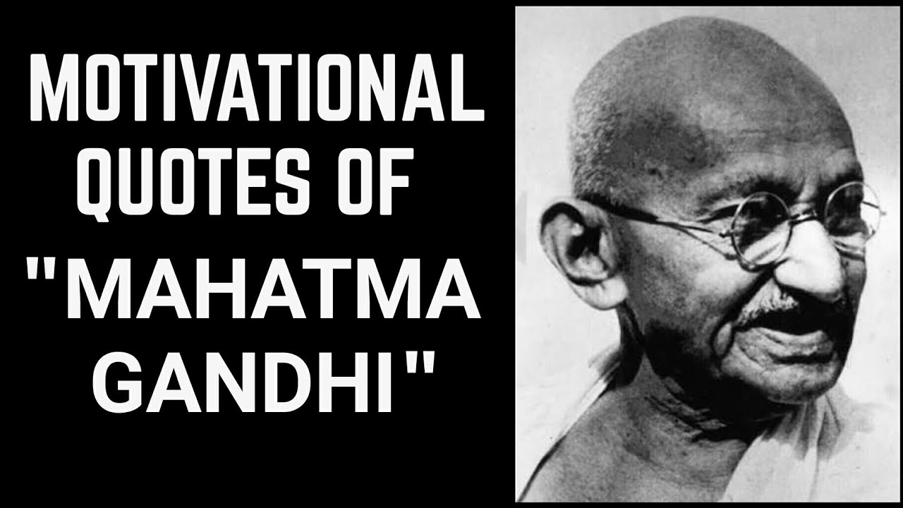 Mahatma Gandhi Motivational Quotes By Success Mantras Youtube