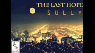 The Last Hope - SULLY (DMX REMIX) FREE DL !