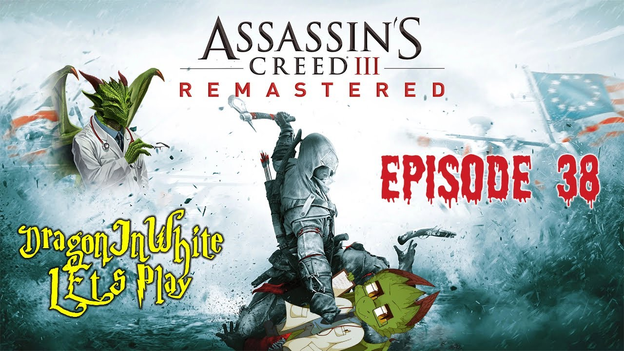 Assassin's Creed 3 Solo Let's Play Episode 38