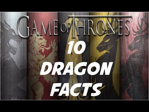 10 Dragon Facts Game Of Thrones