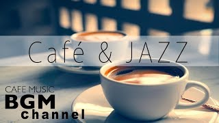 Cafe Music - Smooth Jazz & Relaxing Bossa Nova Music For Work, Study