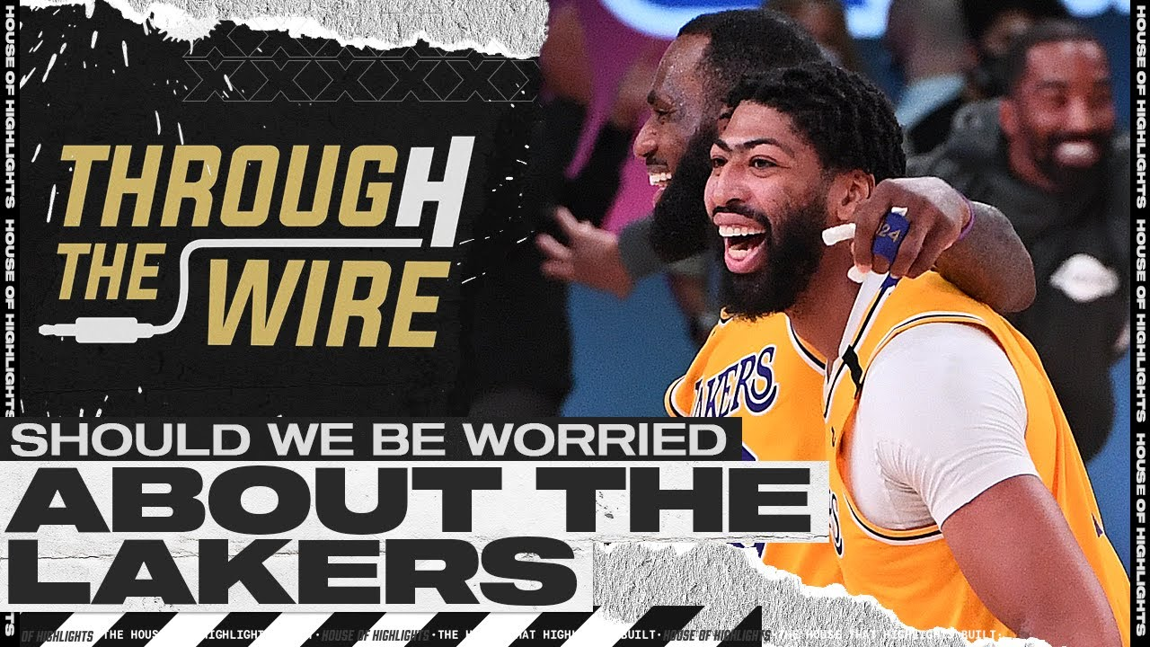Should We Worry About The Lakers? | Through The Wire Podcast