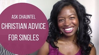 Love Being Single - (Christian) Dating Advice - Columns - Ask Chauntel