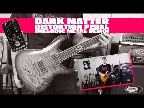 Dark Matter Distortion Pedal (Melodic Metal Demo)