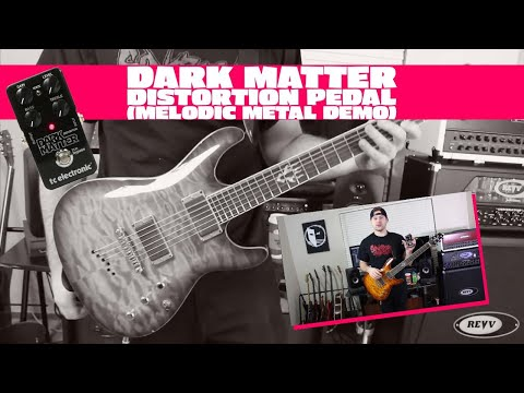 Dark Matter Distortion Pedal (Melodic Metal Demo)