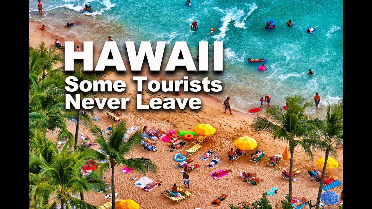 HAWAII | Tourists Find Hawaii Hard to Leave & Some Never