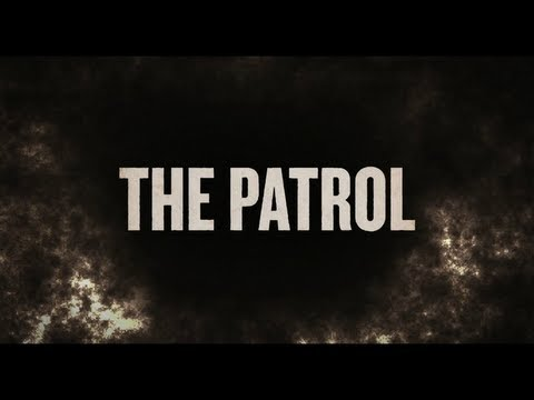 The Patrol - 2013 - Official Trailer