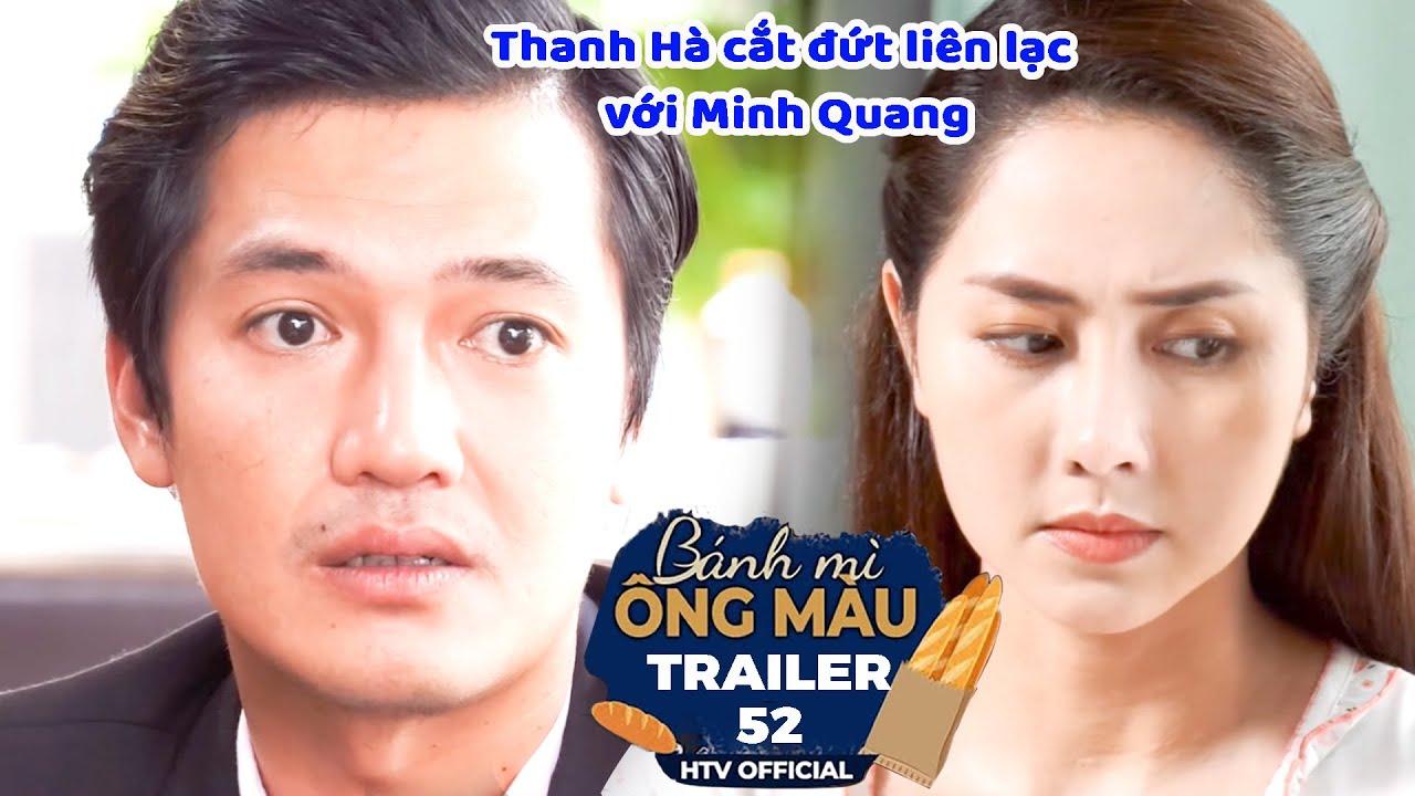 Bánh Mì Ông Màu   Trailer Tập 52: Thanh Hà bỏ đi, Minh Quang thất thần tìm kiếm