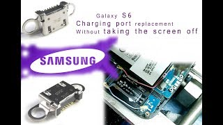 Galaxy S6 Charging Port Only Replacement Without taking the screen off | Selekt