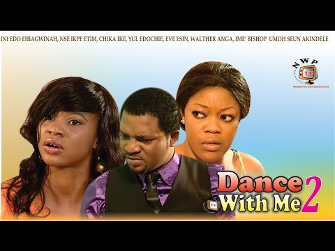 Dance with Me 2  - Nigerian Nollywood Movie