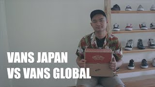 VANS JAPAN DAN GLOBAL, LEBIH BAGUS MANA ? | #EDUCATIONVANS