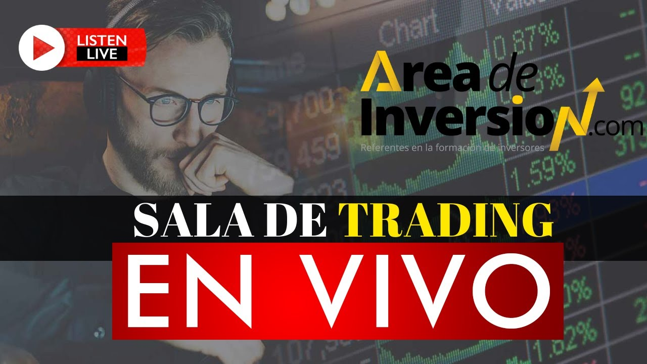 ✔Sala de Trading - Juan Carlos - AREA DE INVERSION