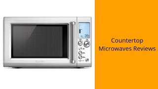 Countertop Microwaves Reviews - Best Countertop Microwaves