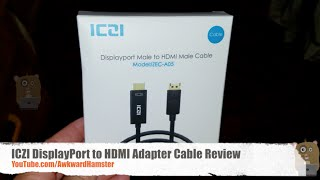 ICZI DisplayPort to HDMI Adapter Cable Review