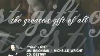 YOUR LOVE- by Jim Brickman ft Michelle Wright with Lyrics