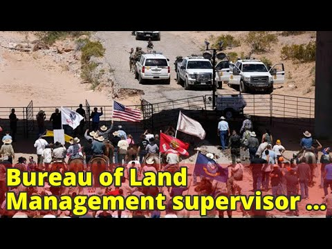 Bureau of Land Management supervisor contradicts whistleblower's concerns in Bundy case