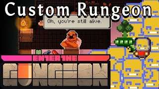 Enter the Gungeon | A Very Disarming Personality | Custom Rungeon