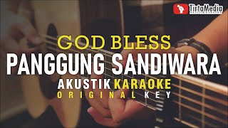 panggung sandiwara - god bless (akustik karaoke)