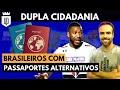 Jogadores brasileiros com nacionalidades DIFERENTONAS | UD LISTAS