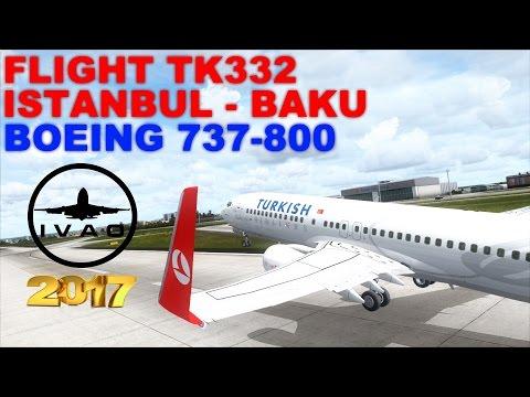 [FSX] LIVE STREAM | FLIGHT FLOG #32 | FLIGHT TK332 | ISTANBUL - BAKU | B737 | IVAO