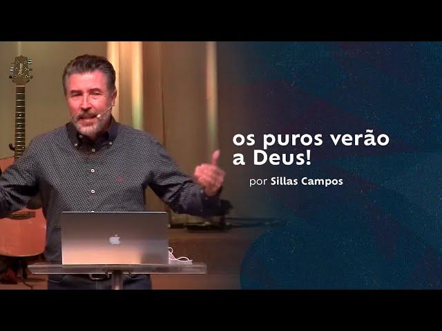 os puros verão a Deus pt.02 //Sillas Campos
