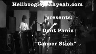 "Don`t Panic ""Cancer Stick"""