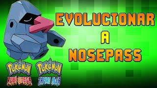 Como Evolucionar a Nosepass En Probopass En Pokemon Rubi Omega y Zafiro Alfa