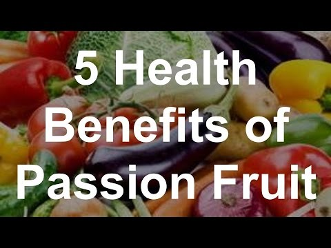 5 Health Benefits of Passion Fruit